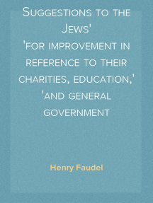 Suggestions to the Jews for improvement in reference to their charities, education, and general government