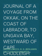 Journal of a Voyage from Okkak, on the Coast of Labrador, to Ungava Bay, Westward of Cape Chudleigh Undertaken to Explore the Coast, and Visit the Esquimaux in That Unknown Region