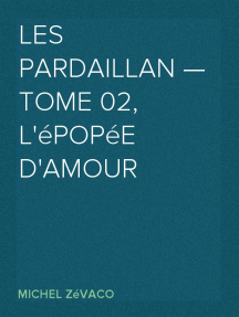 Les Pardaillan — Tome 02, L'épopée d'amour