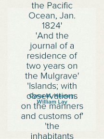 A Narrative of the Mutiny, on Board the Ship Globe, of Nantucket, in the Pacific Ocean, Jan. 1824 And the journal of a residence of two years on the Mulgrave Islands; with observations on the manners and customs of the inhabitants