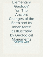 A Manual of Elementary Geology or, The Ancient Changes of the Earth and its Inhabitants as Illustrated by Geological Monuments