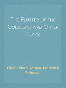 The Flutter of the Goldleaf; and Other Plays