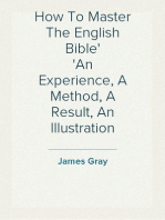 How To Master The English Bible An Experience, A Method, A Result, An Illustration