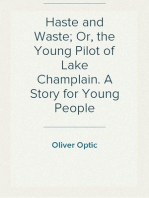 Haste and Waste; Or, the Young Pilot of Lake Champlain. A Story for Young People
