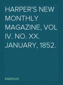 Harper's New Monthly Magazine, Vol IV. No. XX. January, 1852.