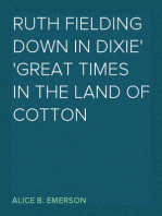 Ruth Fielding Down in Dixie Great Times in the Land of Cotton