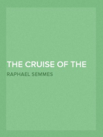 The Cruise of the Alabama and the Sumter From the Private Journals and Other Papers of Commander R. Semmes, C.S.N., and Other Officers