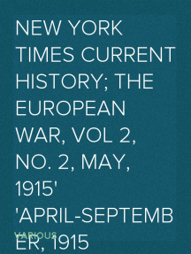 New York Times Current History; The European War, Vol 2, No. 2, May, 1915 April-September, 1915