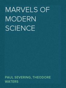 Marvels of Modern Science