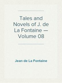 Tales and Novels of J. de La Fontaine — Volume 08