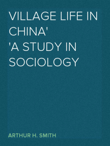 Village Life in China A Study in Sociology