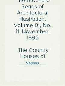 The Brochure Series of Architectural Illustration, Volume 01, No. 11, November, 1895 The Country Houses of Normandy