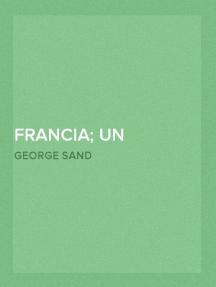 Francia; Un bienfait n'est jamais perdu