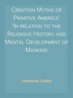 Creation Myths of Primitive America In relation to the Religious History and Mental Development of Mankind