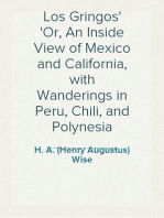Los Gringos Or, An Inside View of Mexico and California, with Wanderings in Peru, Chili, and Polynesia