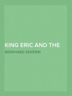 King Eric and the Outlaws, Vol. 2 or, the Throne, the Church, and the People in the Thirteenth Century. Vol. I.