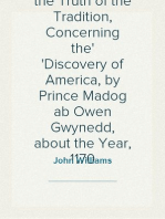 An Enquiry into the Truth of the Tradition, Concerning the Discovery of America, by Prince Madog ab Owen Gwynedd, about the Year, 1170