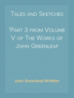 Tales and Sketches Part 3 from Volume V of The Works of John Greenleaf Whittier