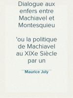Dialogue aux enfers entre Machiavel et Montesquieu ou la politique de Machiavel au XIXe Siècle par un contemporain