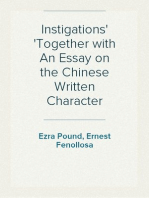 Instigations Together with An Essay on the Chinese Written Character