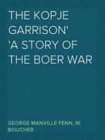The Kopje Garrison A Story of the Boer War