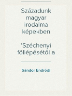 Századunk magyar irodalma képekben Széchenyi föllépésétől a kiegyezésig