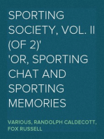 Sporting Society, Vol. II (of 2) or, Sporting Chat and Sporting Memories