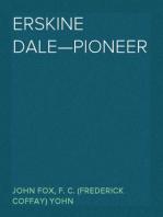Erskine Dale—Pioneer