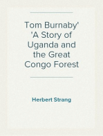 Tom Burnaby A Story of Uganda and the Great Congo Forest