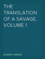 The Translation of a Savage, Volume 1