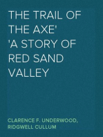The Trail of the Axe A Story of Red Sand Valley