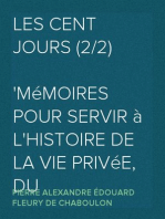 Les Cent Jours (2/2) Mémoires pour servir à l'histoire de la vie privée, du retour et du règne de Napoléon en 1815.