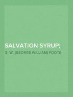 Salvation Syrup; Or, Light On Darkest England