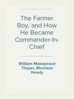 The Farmer Boy, and How He Became Commander-In-Chief