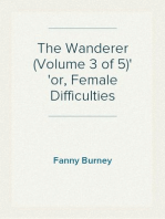 The Wanderer (Volume 3 of 5) or, Female Difficulties