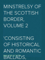 Minstrelsy of the Scottish Border, Volume 2 Consisting of Historical and Romantic Ballads, Collected in The Southern Counties of Scotland; with a Few of Modern Date, Founded Upon Local Tradition