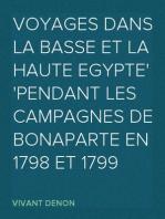 Voyages dans la basse et la haute Egypte pendant les campagnes de Bonaparte en 1798 et 1799