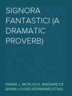 Signora Fantastici (A Dramatic Proverb)