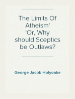 The Limits Of Atheism Or, Why should Sceptics be Outlaws?