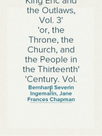 King Eric and the Outlaws, Vol. 3 or, the Throne, the Church, and the People in the Thirteenth Century. Vol. I.