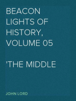 Beacon Lights of History, Volume 05 The Middle Ages
