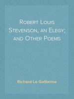 Robert Louis Stevenson, an Elegy; and Other Poems