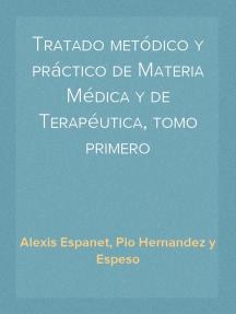 Tratado metódico y práctico de Materia Médica y de Terapéutica, tomo primero