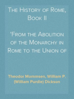 The History of Rome, Book II From the Abolition of the Monarchy in Rome to the Union of Italy