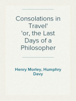 Consolations in Travel or, the Last Days of a Philosopher