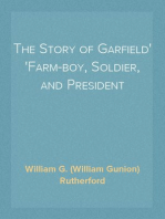 The Story of Garfield Farm-boy, Soldier, and President