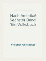 Nach Amerika! Sechster Band Ein Volksbuch