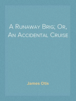 A Runaway Brig; Or, An Accidental Cruise