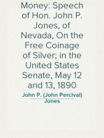 Money: Speech of Hon. John P. Jones, of Nevada, On the Free Coinage of Silver; in the United States Senate, May 12 and 13, 1890