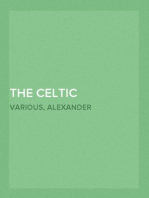 The Celtic Magazine, Vol. I, No. VI, April 1876 A Monthly Periodical Devoted to the Literature, History, Antiquities, Folk Lore, Traditions, and the Social and Material Interests of the Celt at Home and Abroad